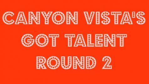 Canyon Vista's Got Talent (Round 2)