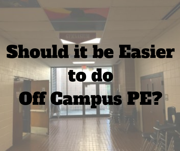 Off Campus PE - Should the Requirements be Easier?
