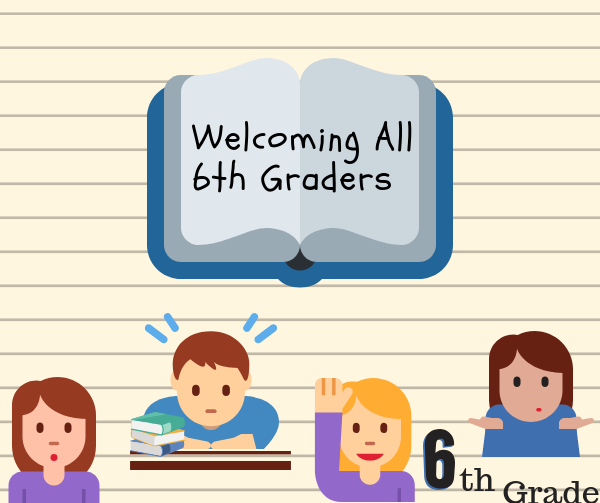 Welcoming All 6th Graders