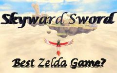 Skyward Sword: Best Legend of Zelda Game?