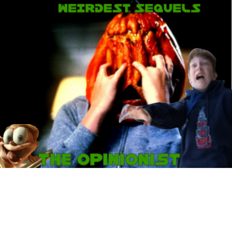 The Opinionist 12: The Weirdest Sequels EVER!