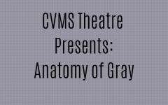 CVMS UIL Play- Anatomy of Gray