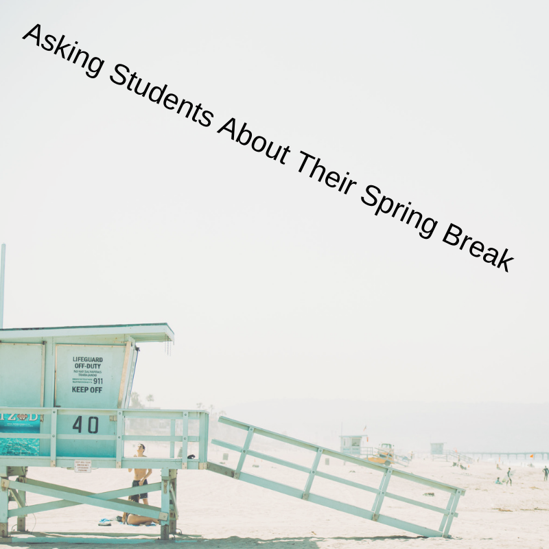 How+did+Students+Like+their+Spring+break%3F