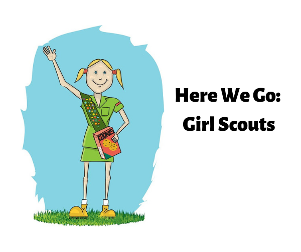 Here We Go: Girl Scouts
