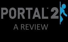 Portal 2: A Review