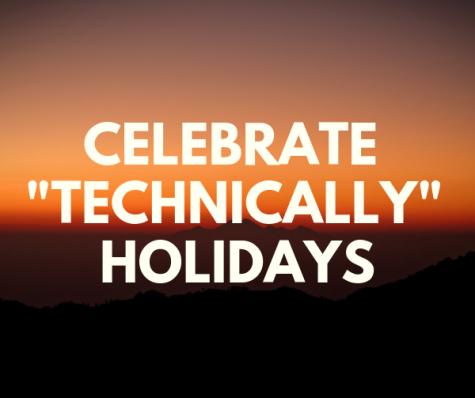 "Celebrate ""Technically"" Holidays"