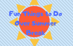 Fun Things To Do Over Summer Break