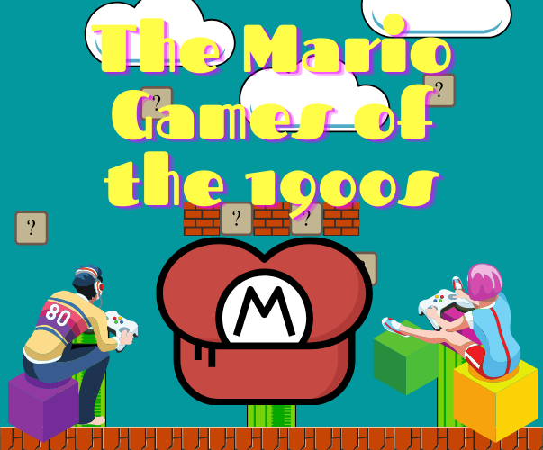 The Mario Games of the 1900s