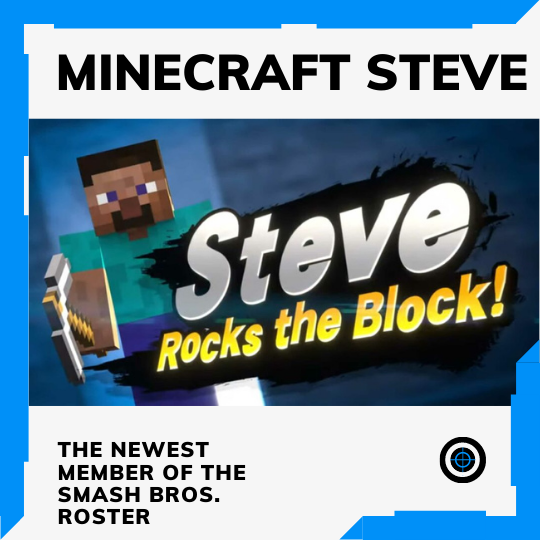 Minecraft Steve Announced as the Newest Fighter in Super Smash Brothers