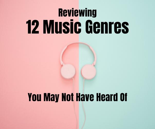 Reviewing Unique Music Genres