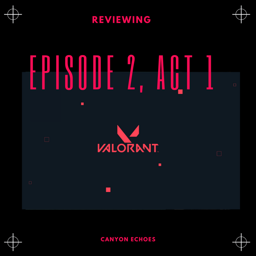 Valorant Episode 2, Act 1 Full Review!