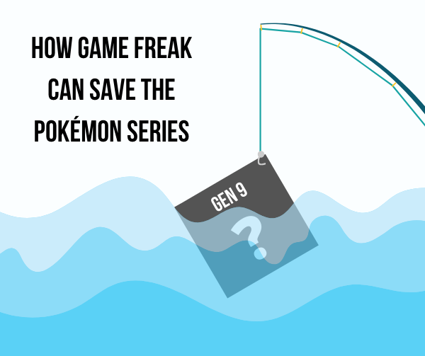 How Game Freak Can Save the Pokémon Series